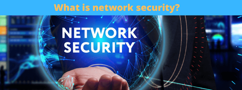 What is network security ?