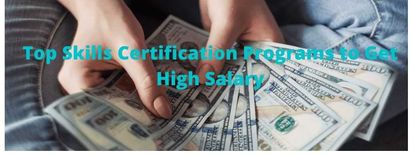 Top Skills Certification Programs to Get High Salary